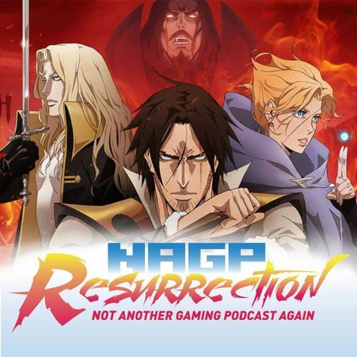 NAGP Resurrection 63: Netflix's Castlevania (Re-Run)