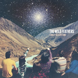 Lonely is a Lifetime by The Wild Feathers | MP3 Downloads