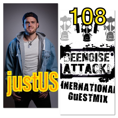 Beenoise Attack International Guestmix Ep. 108 With Justus