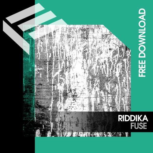 Riddika - Fuse (Original Mix) [FREE DOWNLOAD]