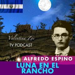 LUNA EN EL RANCHO ALFREDO ESPINO 🌘🏡 | Poema Luna en el Rancho Alfredo Espino | Valentina Zoe