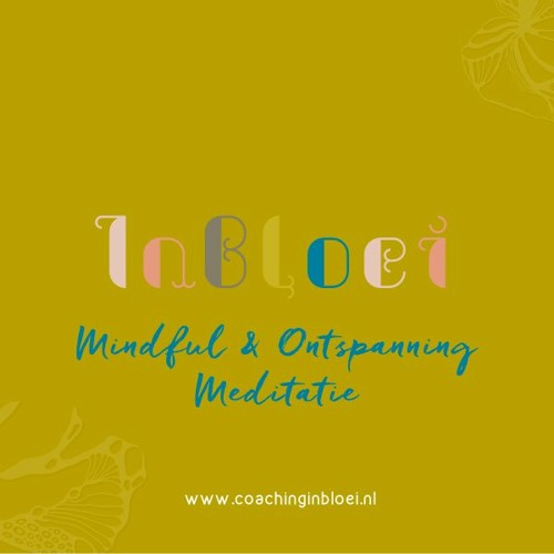 InBloei Mindful & Ontspanning's meditatie