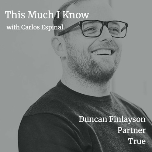 Attracting the Best People Faster than your Competition with True's Duncan Finlayson