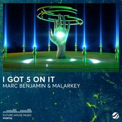 Marc Benjamin & Malarkey - I Got 5 On It