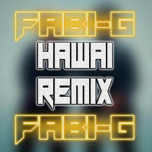 Hawai Remix - Maluma ✘ The Weeknd ✘ FAB1-G Remix