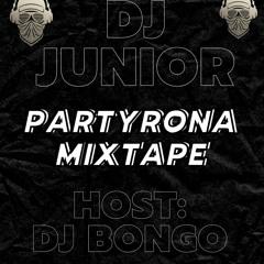 PartyRona Mixtape - DJ Junior Ft. DJ Bongo