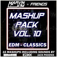 "Marv!n K!m + Friends: MASHUP PACK VOL. 10 [EDM-CLASSICS]  CLICK ""BUY"" FOR FREE DOWNLOAD"