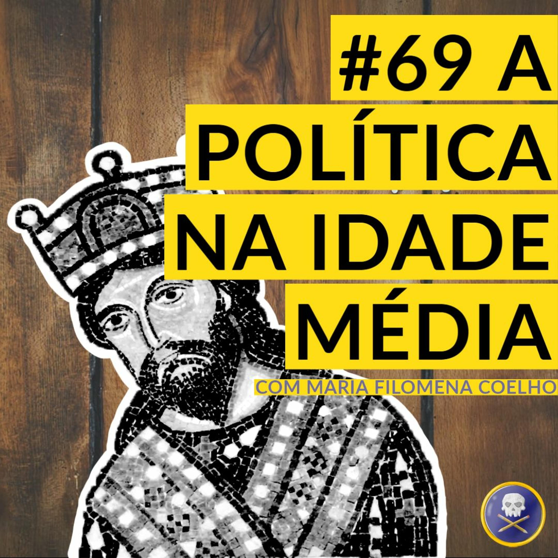 História Pirata #69 - A Política na Idade Média com Maria Filomena Coelho
