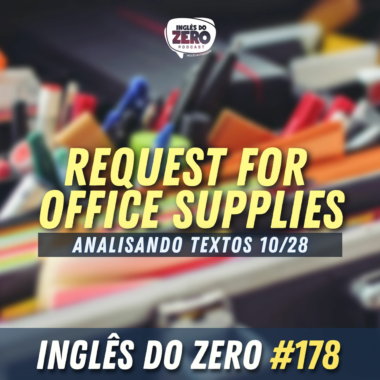IDZ #178 - Request for Office Supplies [Analisando Textos - 10/28]