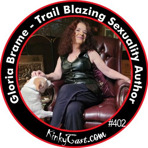 #402 - Gloria Brame - Trail Blazing Sexuality Author