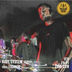 Rave System S02E01 - invite : Equanone - 24/09/2021