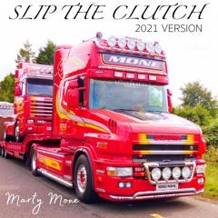 Slip The Clutch (2021 Version)