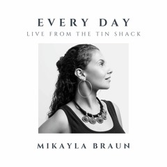 Every Day (Live From The Tin Shack)