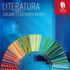 PREMIERE : Literatura- Dream (Enoo Napa Remix)