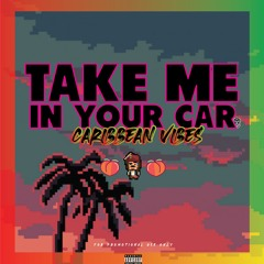 Take me in your car - Caribbean vibes Special
