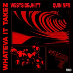 Whateva It Takez (feat. Quin NFN)