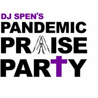 DJ Spen-Pandemic Praise Party Vol 2