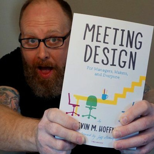 Making the Most of Meetings: A Chat with Kevin M. Hoffman