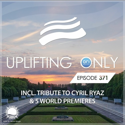 Uplifting Only 371 (March 19, 2020) (incl. Tribute To Cyril Ryaz)