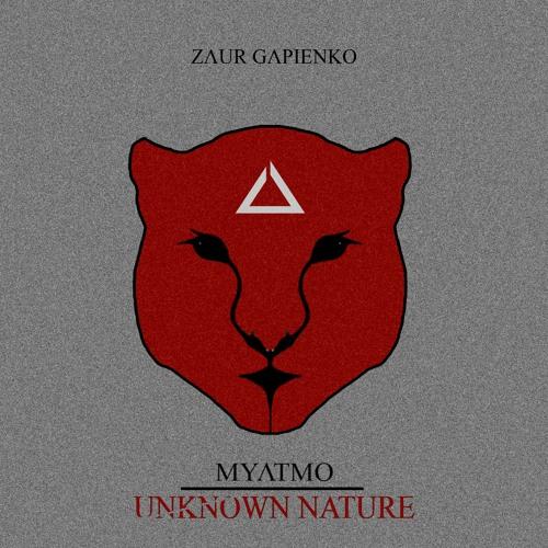 Zaur Gapienko - MYATMO.UNKNOWN NATURE