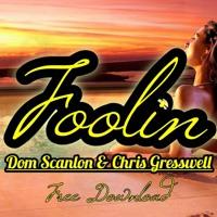 Dom Scanlon & Chris Gresswell - Foolin