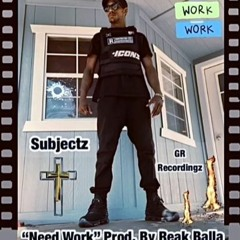 """Need Work"" Prod. By ReakBalla"