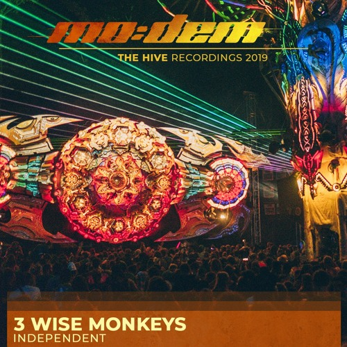 3 WISE MONKEYS @ The Hive | Mo:Dem Festival 2019.