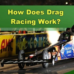 How Does Drag Racing Work? - Episode 268