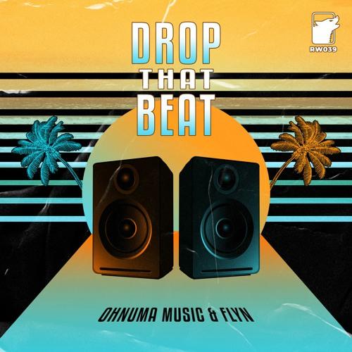 Ohnuma Music & Flyn - Drop That Beat