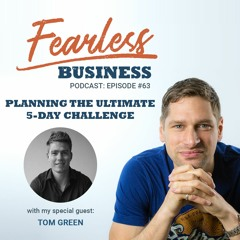 #63 - Planning the Ultimate 5 Day Challenge - Tom Green