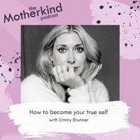 How to become your true self with Emmy Brunner