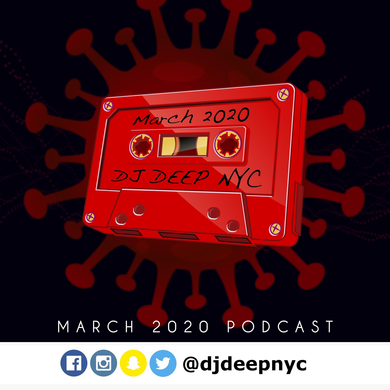DJDeepNYC - March Podcast 2020 - 032020