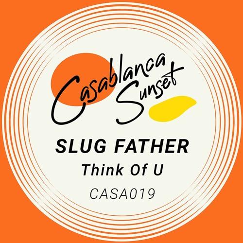 Slug Father — Think of U