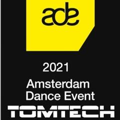 ADE// TOMTECH(NL)Dj Set // Rec @ ADE// AMSTERDAM // 2021