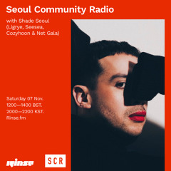 Seoul Community Radio with Shade Seoul (Ligrye, Seesea, Cozyhoon & Net Gala) - 07 November 2020