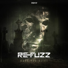 [DQX057] Re-Fuzz - Bury You Alive