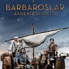 Barbaroslar  Akdeniz In Kılıcı -Yeni Hey ya mol Müziği (Hey ya mol music)(موسيقى بربروس - هي يا مول)