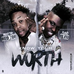 Know Your Worth Ft. Yung Bleu