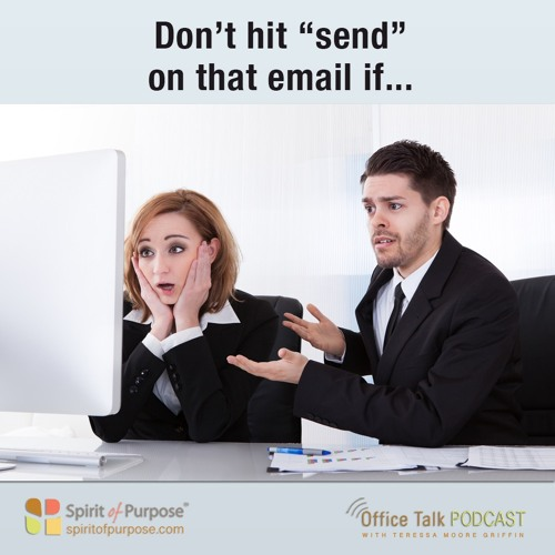 Emails: Don't Hit Send If…