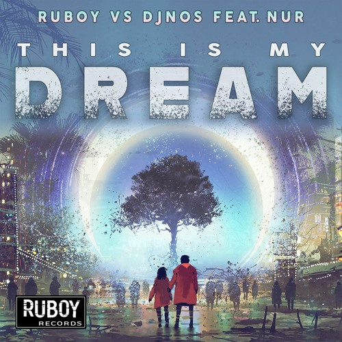 RBY029- Ruboy Vs. DJ Nos Feat. Nur - This Is My Dream