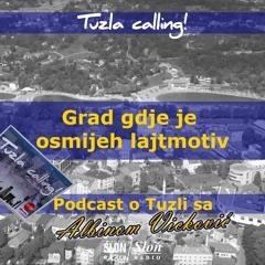 Grad Gdje Je Osmijeh Lajtmotiv Tuzla Calling Podcast