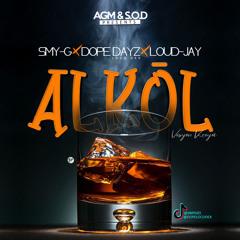 Alkol (version Kreyol) SMY-G ❌ DOPE (locodex)❌Loud-jay