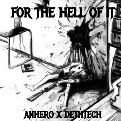 FOR THE HELL OF IT (ft. DethTech)