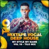 Download Mixtape Vocal Deep House - Stand By Me - My Style My Name Vol 19 - TILo Mix Mp3