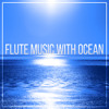 Flute Music with Ocean