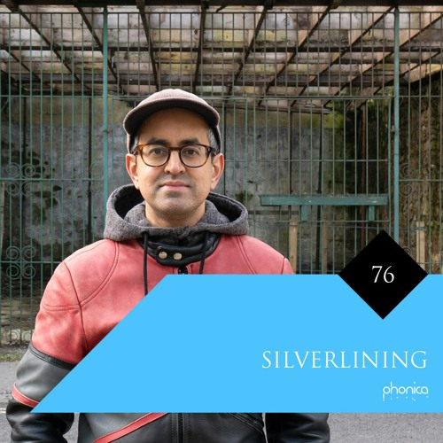 Phonica Mix Series 76: Silverlining