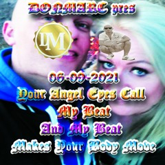 DonMarc Pres Your Angel Eyes Call My Beat And My Beat Makes Your Body Move 06 - 09 - 2021