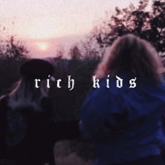 Rich Kids (with Novaa)