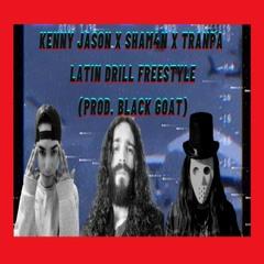 Kenny Jason X Sham4n X Tranpa - Latin Drill Freestyle (Prod. Black Goat)