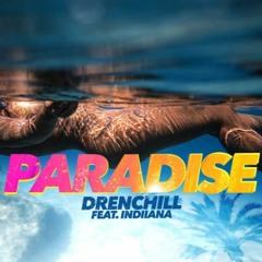Drenchill feat. Indiiana - Paradise (Remix 2021)